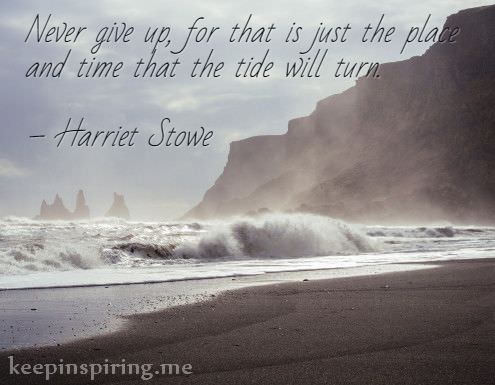 harriet-stowe-quotes-about-not-giving-up-staying-strong