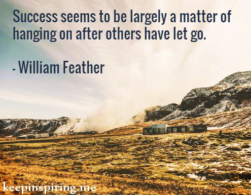 william-feather-quotes-about-not-giving-up-staying-strong