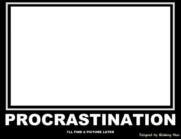 Essay about procrastination.?