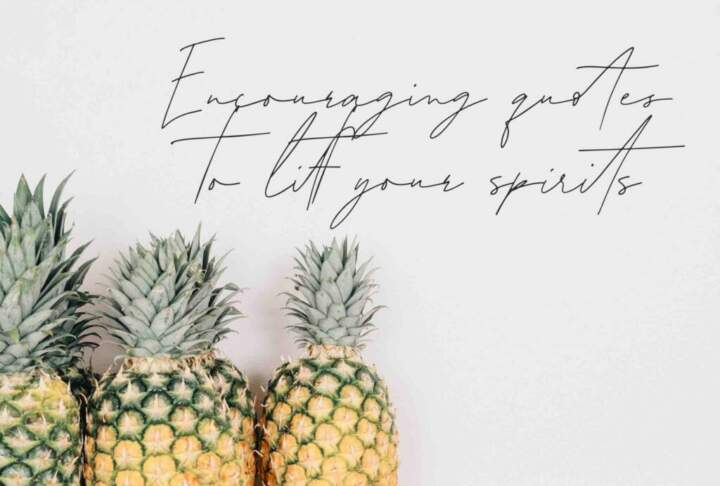 Encouraging Quotes To Lift Your Spirits