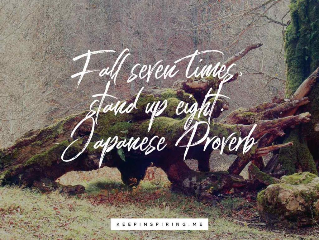 """Japanese Proverb quote """"Fall seven times, stand up eight"""""""