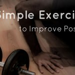 10 Simple Exercises To Improve Posture