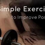 10 Simple Exercises To Improve Posture