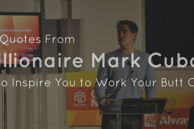 10 Quotes From Billionaire Mark Cuban to Inspire You to Work Your Butt Off