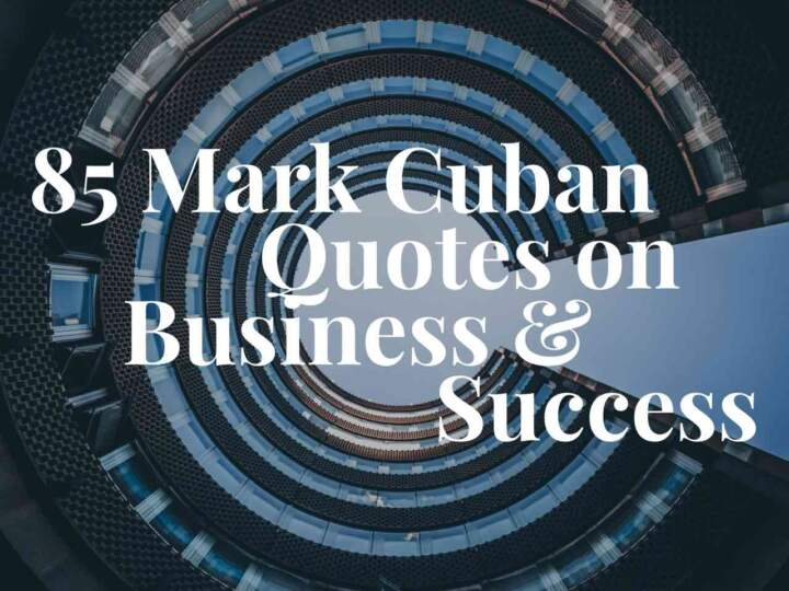 85 Mark Cuban Quotes on nBusiness and Success