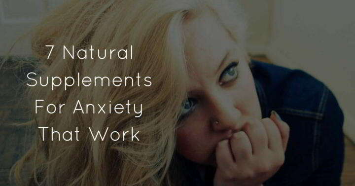 7 Natural Supplements For Anxiety That Work