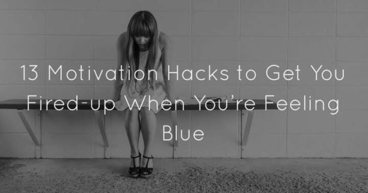 13 Motivation Hacks To Get You Fired Up