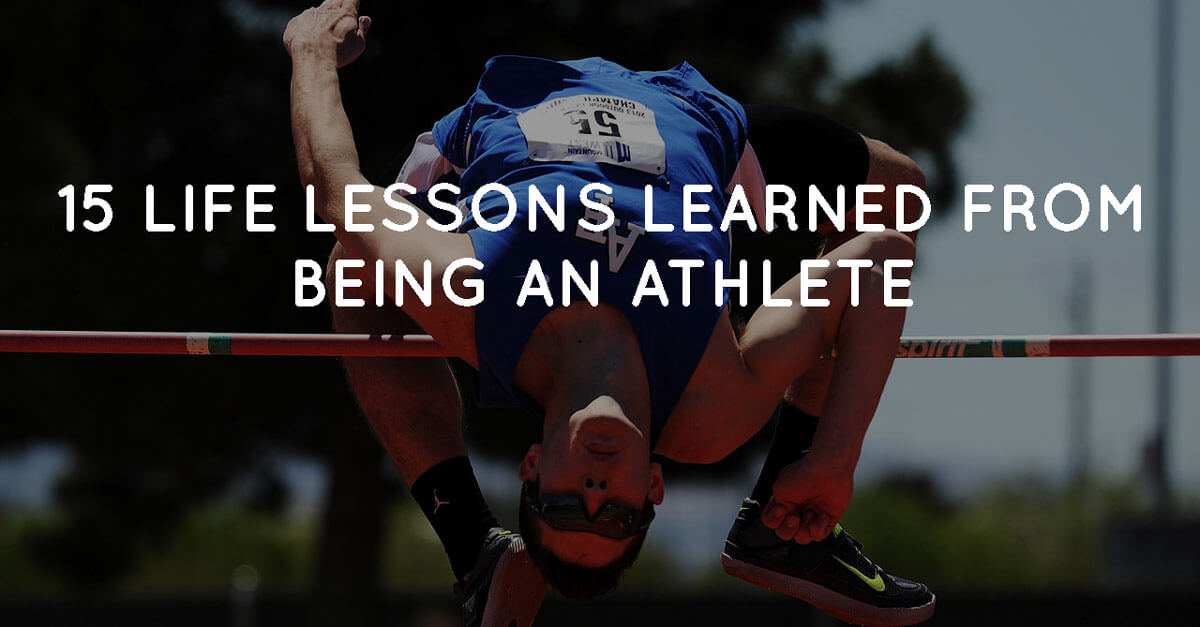 15 Life Lessons Learned from Being an Athlete