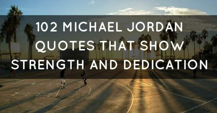 119d7ac23964ca 102 Michael Jordan Quotes That Show Strength And Dedication