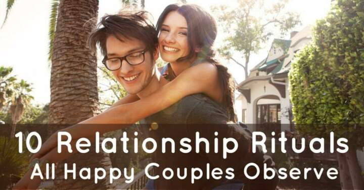 10 Relationship Rituals All Happy Couples Observe