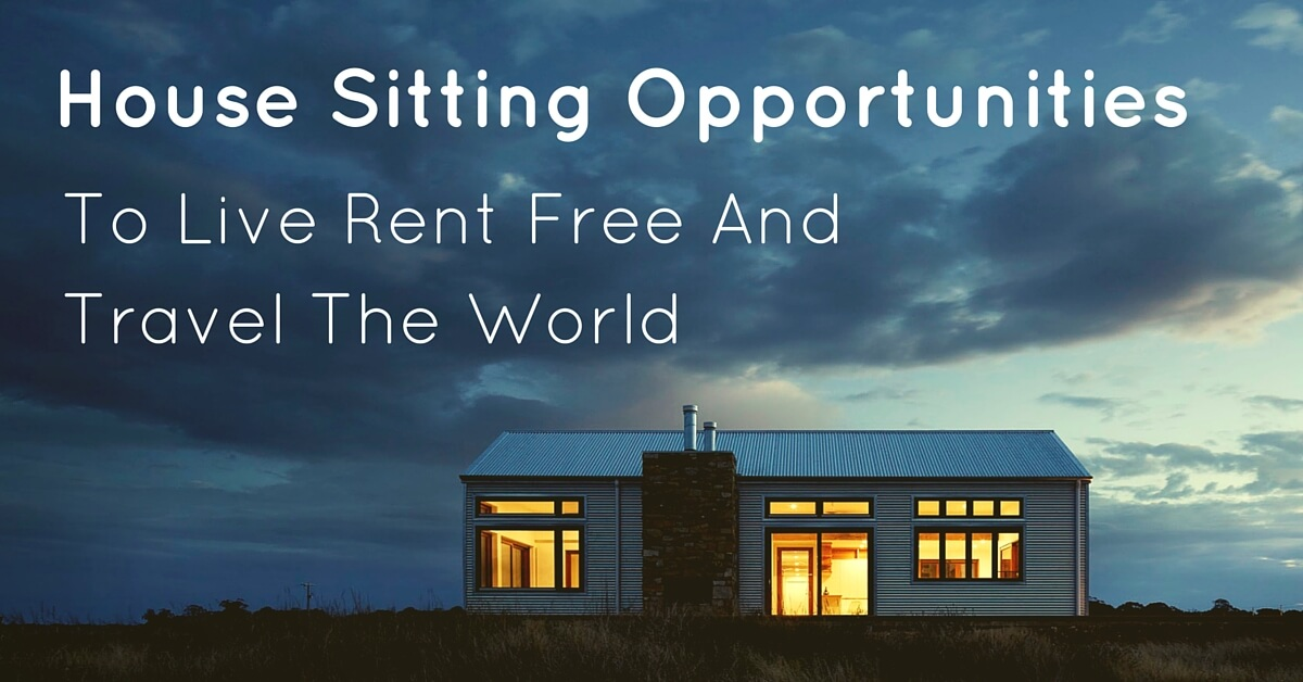 House Sitting Opportunities To Live Rent Free And Travel The World