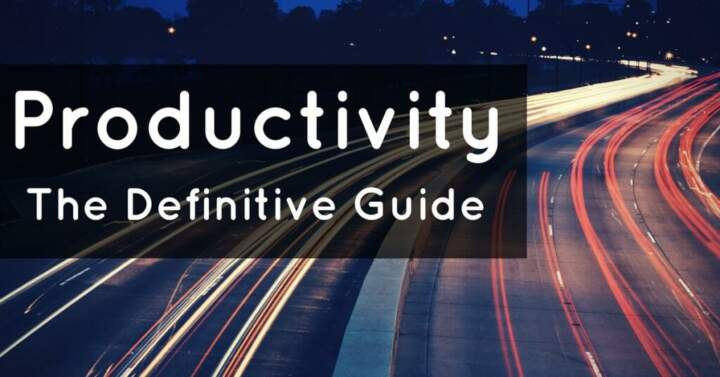 Productivity: The Definitive Guide