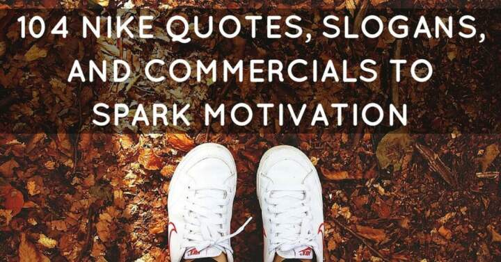 104 Nike Quotes Slogans Commercials To Spark Motivation