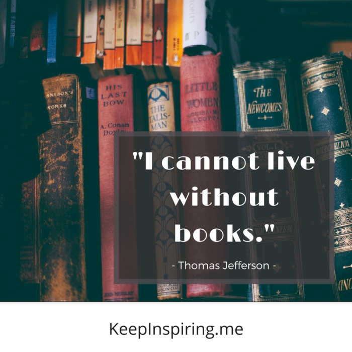 """I cannot live without books."" -Thomas Jefferson"
