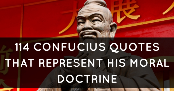 114 Confucius Quotes That Represent His Moral Doctrine