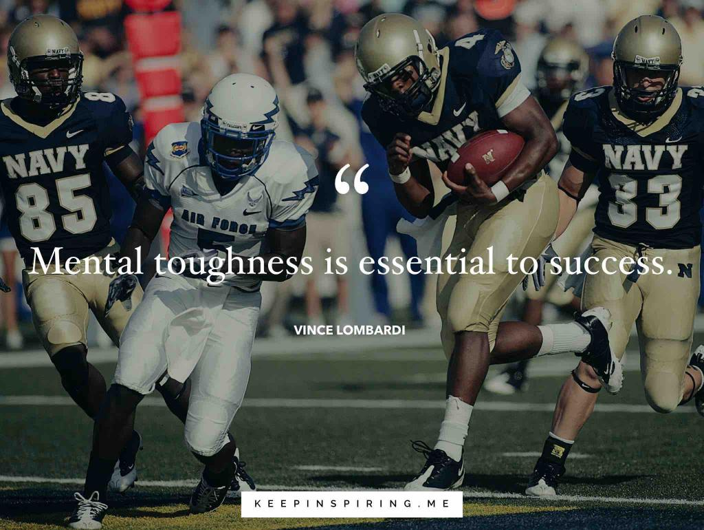 "Vince Lombardi quote ""Mental toughness is essential to success"""