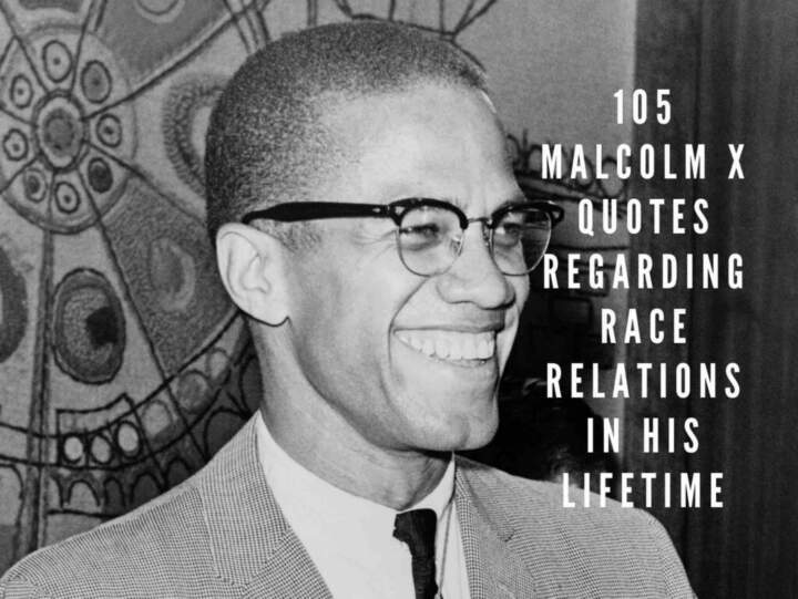 5 Malcolm X Quotes Regarding Race Relations In His Lifetime