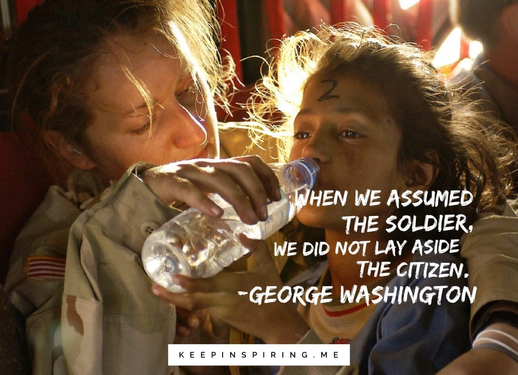 "George Washington quote ""When we assumed the soldier, we did not lay aside the citizen"""