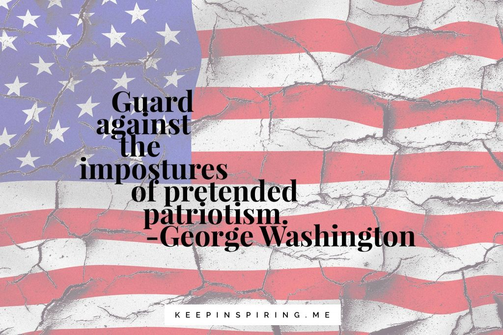 "George Washington quote ""Guard against the impostures of pretended patriotism"""