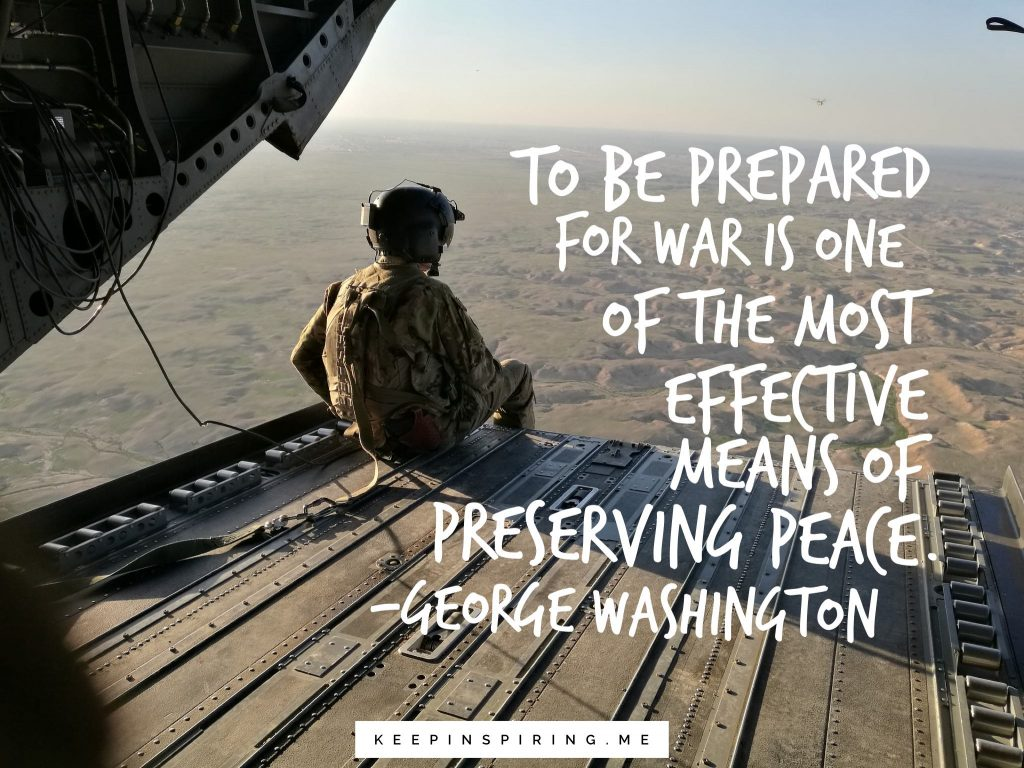 "George Washington quote ""To be prepared for war is one of the most effective ways of preserving peace"""