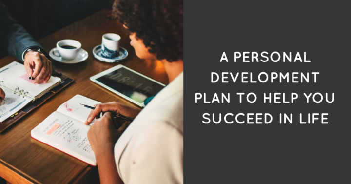 A personal development plan to help you succeed in life