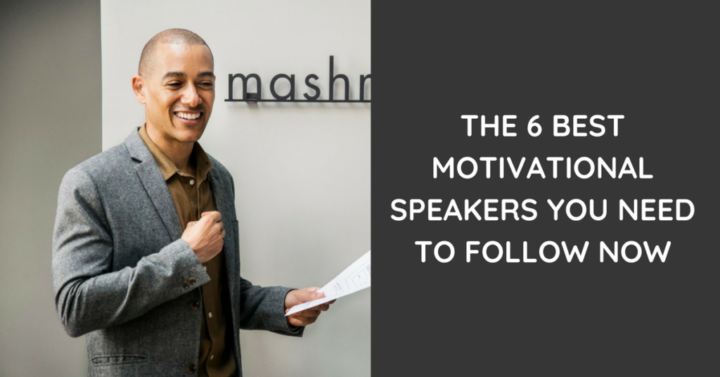 The 6 Best Motivational Speakers You Need to Follow Now