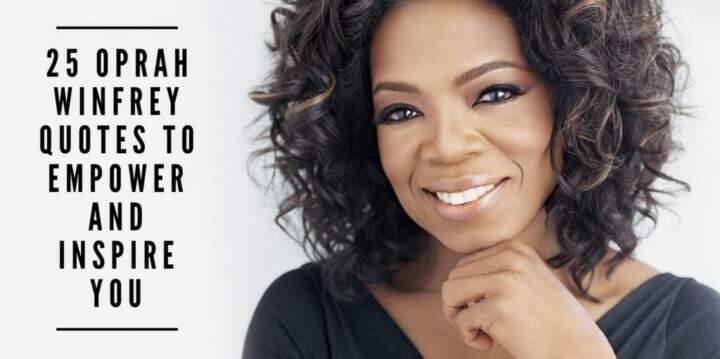 25 Oprah Winfrey Quotes To Empower And Inspire You