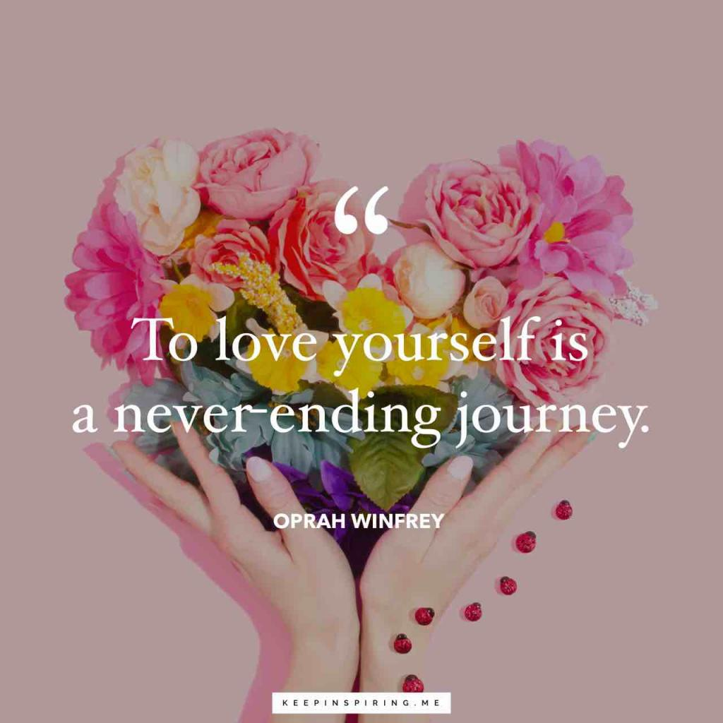 "Oprah Winfrey quote ""To love yourself is a never-ending journey"""