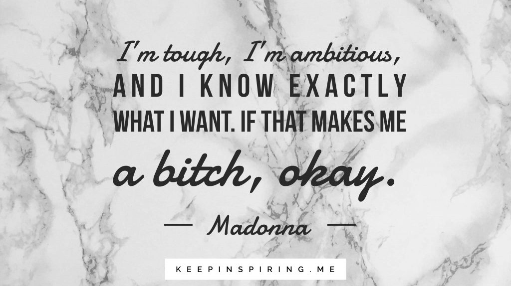 Madonna quote about toughness and ambition