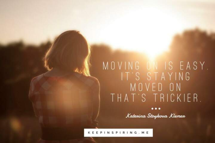 24 Quotes About Moving On And Forward Thinking