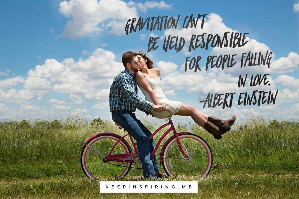 """Einstein Quote """"Gravitation can't be held responsible for people falling in love."""""""