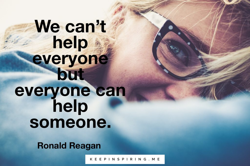 "Ronald Reagan self-care tip ""We can't help everyone but everyone can help someone"""