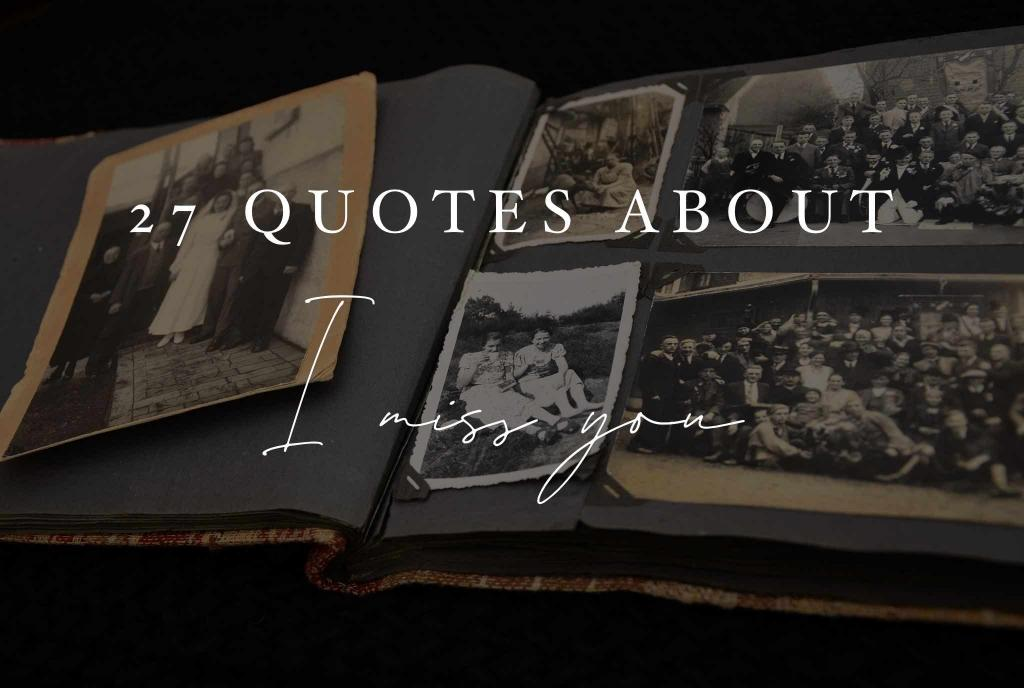 old photo album with quotes about i miss you