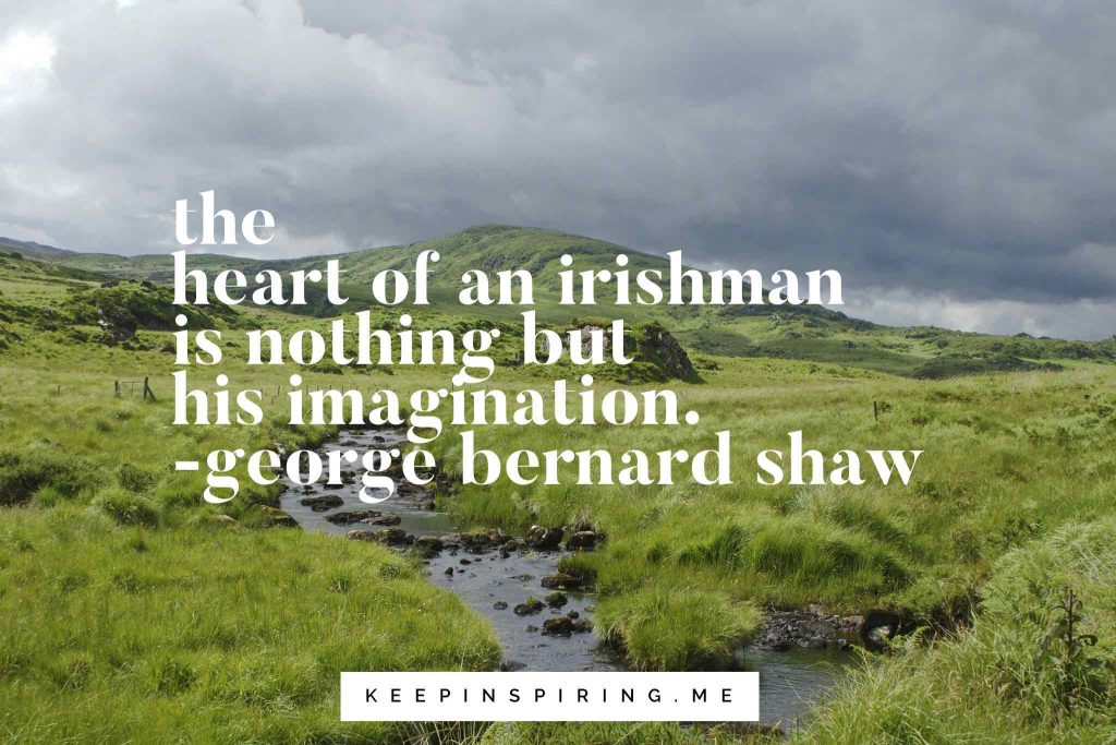 "George Bernard Shaw quote ""The heart of an Irishman is nothing but his imagination"""