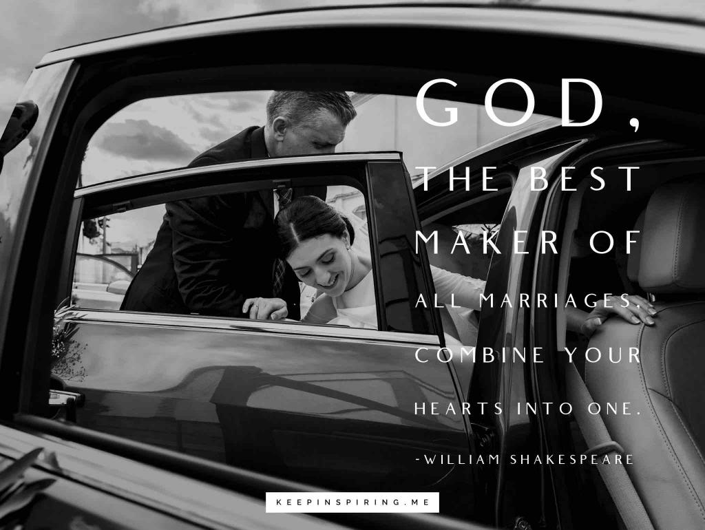 "Shakespeare quote ""God, the best maker of all marriages, Combine your hearts into one"""