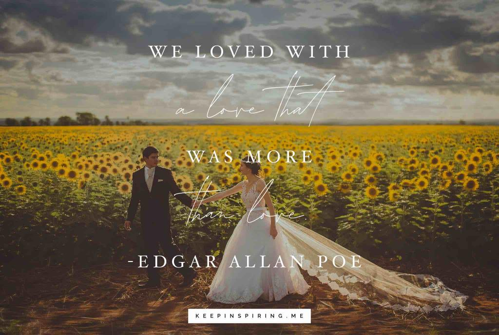 "Edgar Allen Peo quote ""We loved with a love that was more than love"""