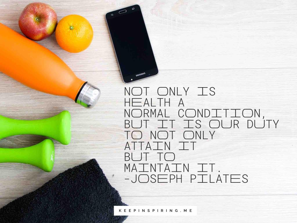 A Joseph Pilates quote about health and some apples, water bottle, and weights