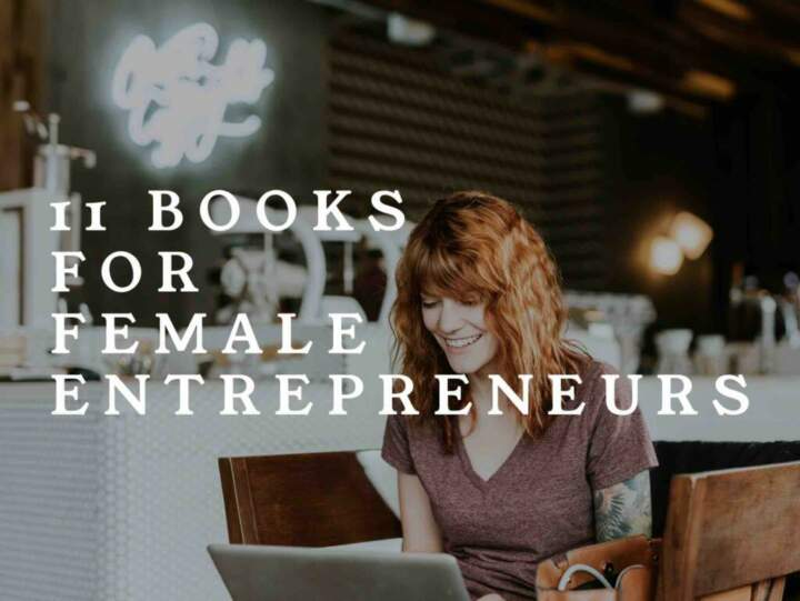 11 Books for Female Entrepreneurs