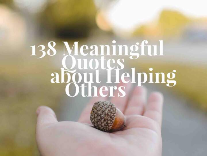 138 Meaningful Quotes About Helping Others