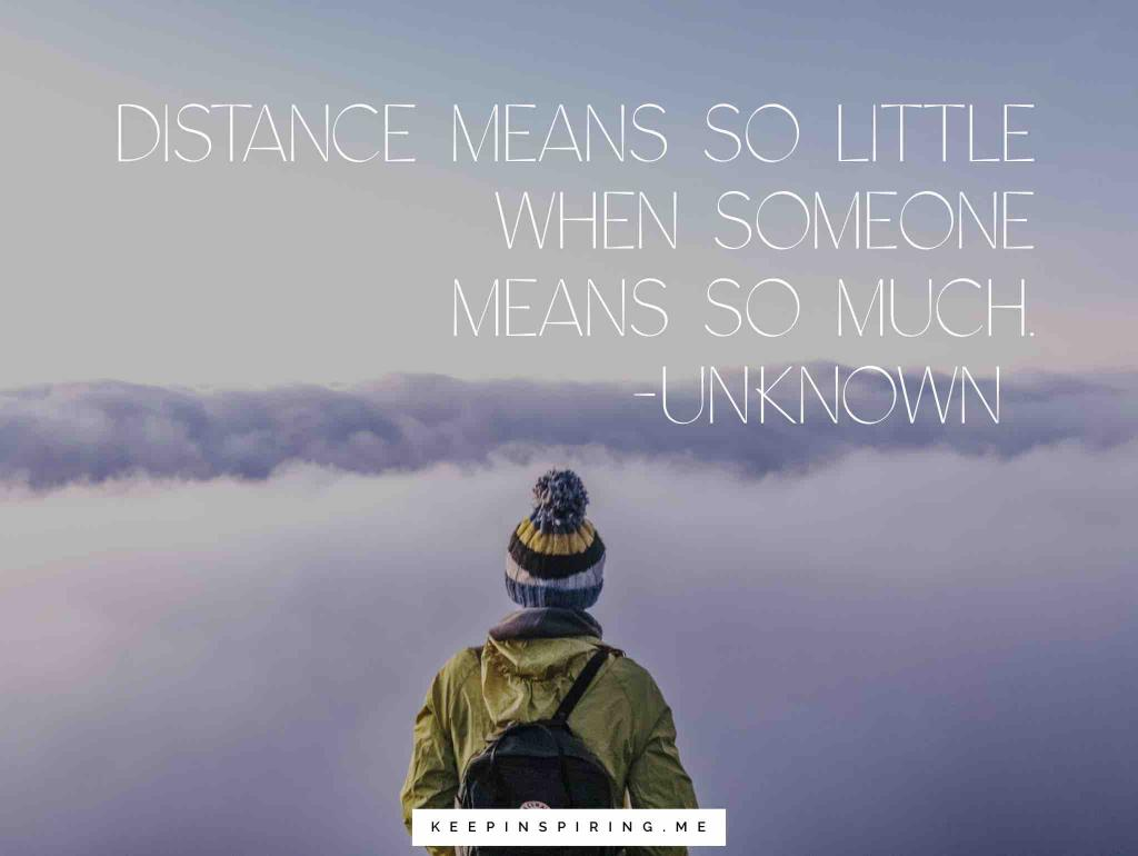 """Anonymous long distance relationship quote """"Distance means so little when someone means so much"""""""