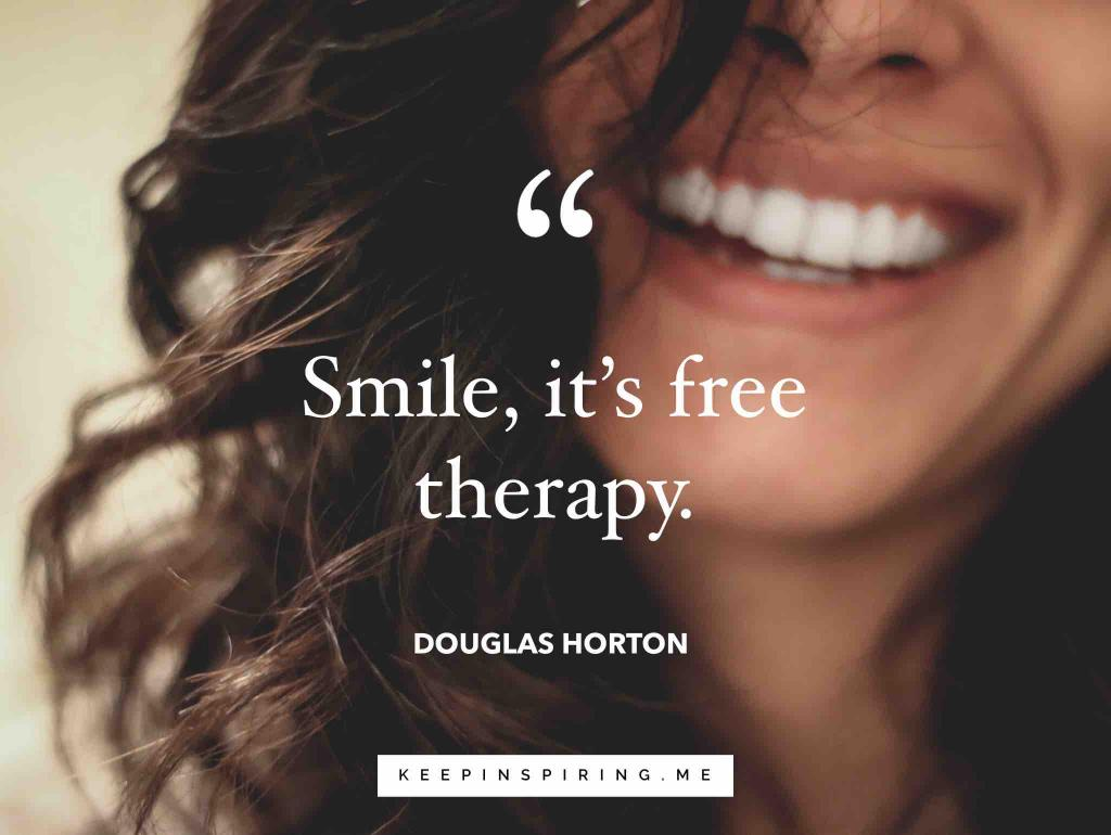 "Douglas Horton quote ""Smile, it's free therapy"""