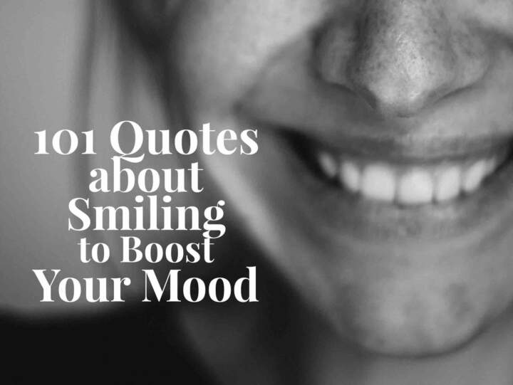 11 Quotes about Smiling to Boost Your Mood