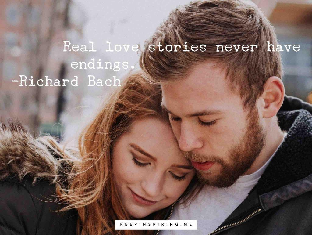 "Richard Bach quote ""Real love stories never have endings"""