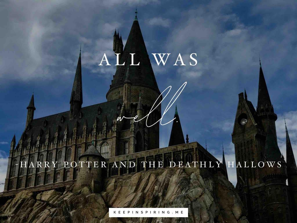 "Harry Potter and the Deathly Hallows quote ""All was well"""