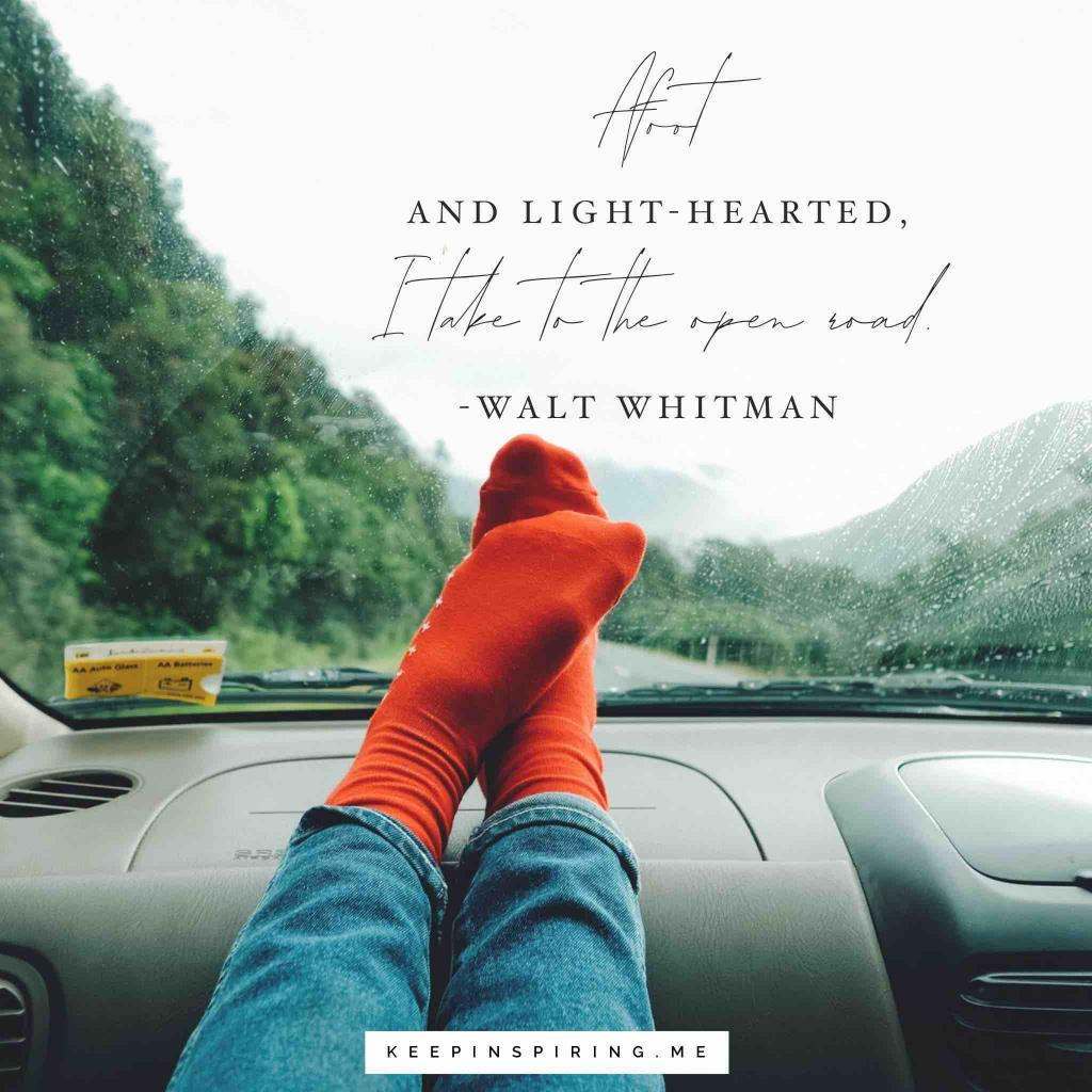 "Walt Whitman Quote ""Afoot and light-hearted I take to the open road"""