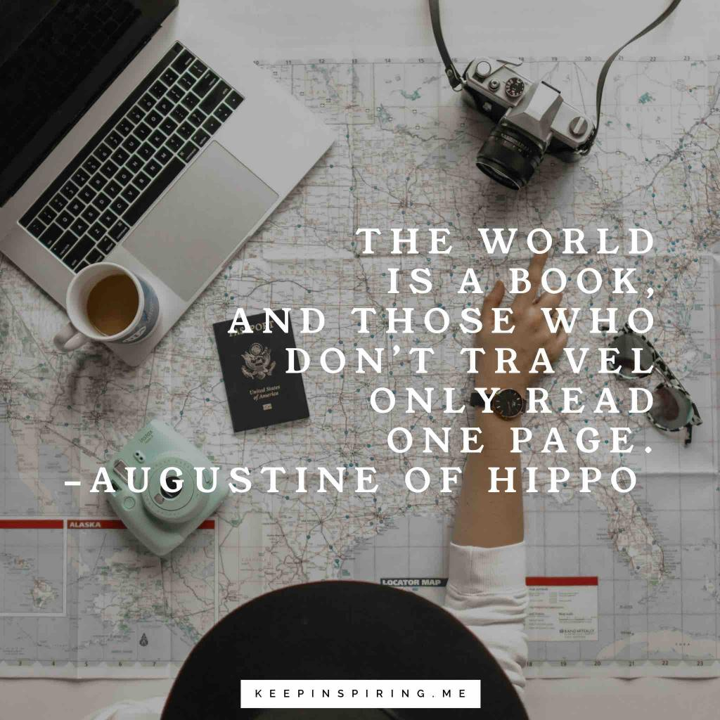 "Augustine Travel Quote ""The world is a book, and those who don't travel only read one page"""