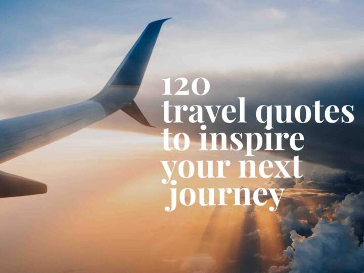 120 Travel Quotes to Inspire Your Next Journey