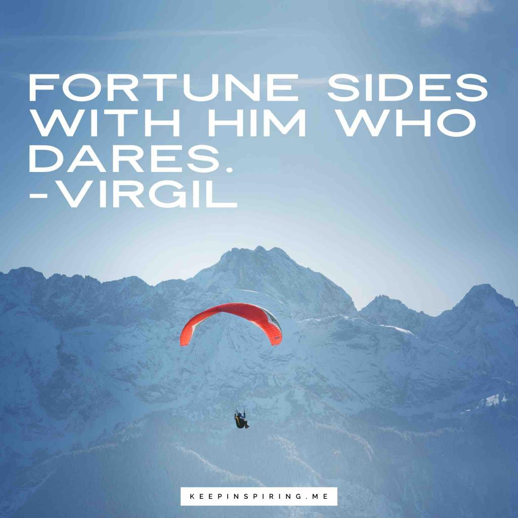 """Virgil motivational quote """"Fortune sides with him who dares"""""""