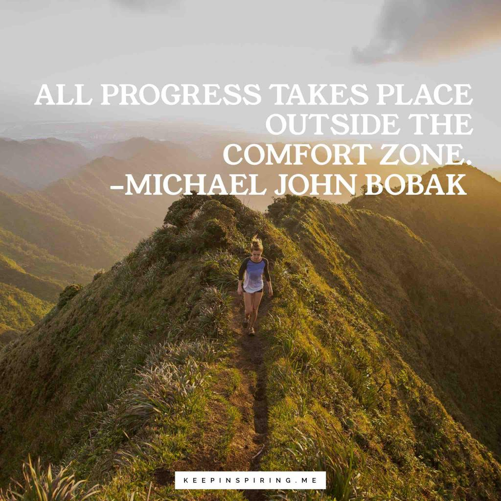 """Michael Bobak motivation quote """"All progress takes place outside the comfort zone"""""""