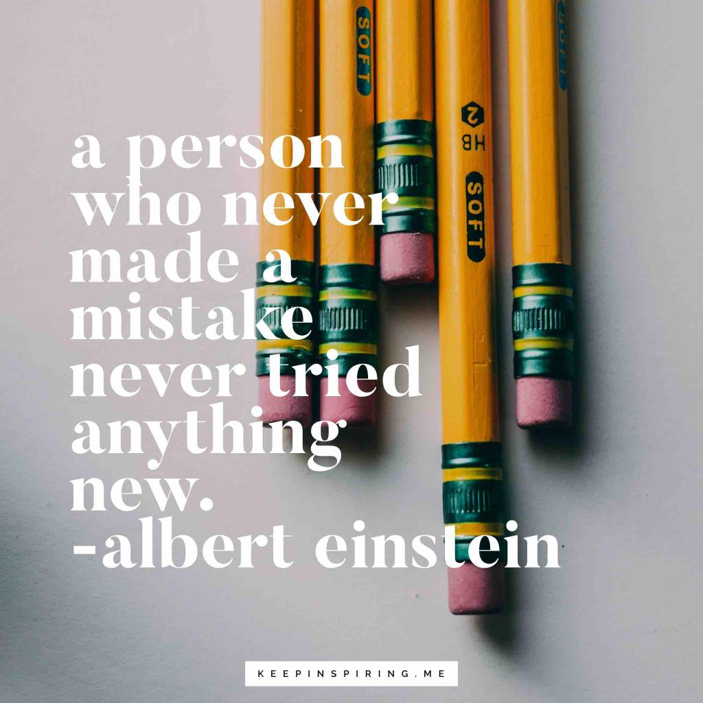 """Albert Einstein motivational quote """"A person who never made a mistake never tried anything new"""""""